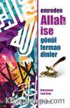 Emreden Allah ise Gönül Ferman Dinler