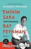 Eminim Şaka Yapıyorsunuz Bay Feynman & Meraklı Bir Şahsiyetin Maceraları