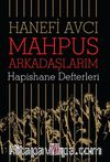 Mahpus Arkadaşlarım &  Hapishane Defterleri