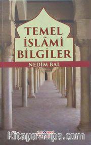 Temel İslami Bilgiler <br /> Akaid-Ahlak-İbadet-Siyer