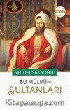 Bu Mülkün Sultanları