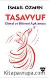 Tasavvuf & Dinsel ve Bilimsel Açıklaması