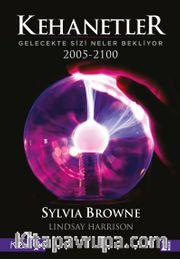 Kehanetler <br /> Gelecekte Sizi Neler Bekliyor / 2005 - 2100