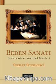Beden Sanatı <br /> Rembrant ve Anatomi Dersleri