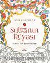 Sultanın Rüyası & Her Yaş İçin Boyama Kitabı