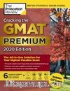 Cracking the GMAT Premium Edition with 6 Computer-Adaptive Practice Tests 2020