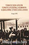 Türkiye'den Göçün Türkiye-(Federal) Almanya İlişkilerine Etkisi (1961-2000)