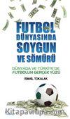 Futbol Dünyasında Soygun ve Sömürü & Dünyada ve Türkiye'de Futbolun Gerçek Yüzü