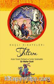 Tılsım <br /> Aslan Yürekli Richard ve Sultan Selahaddin