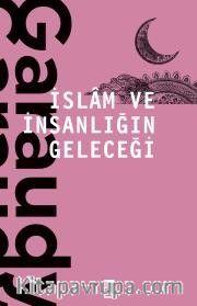 İslam ve İnsanlığın Geleceği