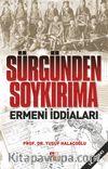 Sürgünden Soykırıma Ermeni İddaları