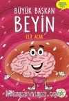Büyük Başkan Beyin / Organlar Konuşuyor Serisi 1