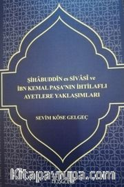 Şihabeddin es Sivasi ve İbn Kemal Paşa'nın İhtilaflı Ayatlere Yaklaşımları