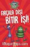 Çürük Ali Mikrop Necati & Fırçala Dişi Bitir İşi