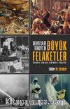 Dünya'da ve Türkiye'de  Büyük Felaketler & Savaşlar, Salgınlar, Depremler, Yangınlar