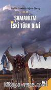 Şamanizm ve Eski Türk Dini