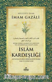 İslam Kardeşliği <br /> Müslümanların Birbirlerine Karşı Hak ve Görevleri