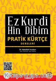 Ez Kurdi Hin Dibim : Pratik Kürtçe Dersleri
