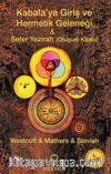 Kabalaya Giriş ve Hermetik Geleneği & Sefer Yezirah (Oluşum Kitabı)