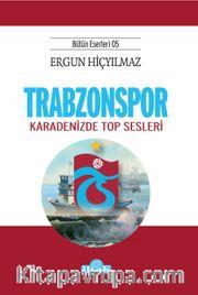 Trabzonspor <br /> Karadeniz'de Top Sesleri