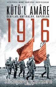 Kutü'l Amare 1916 <br /> Olaylar, Hatıralar, Raporlar