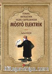 Osmanlı Matbuatının Yasaklı Sayfalarından Mösyö Elektrik
