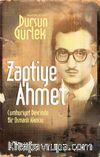 Zaptiye Ahmet Cumhuriyet Devrinde Bir Osmanlı Akıncısı
