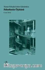 Yunan Felsefesi'nden Günümüze Felsefenin Öyküsü