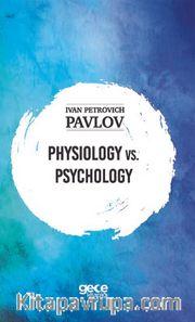 Physiology Vs. Psychology