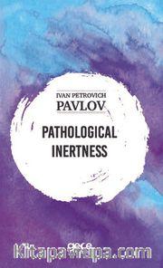 Pathological Inertness