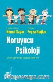Koruyucu Psikoloji <br /> Çocuk Eğitiminde Duygusal Rehberlik