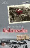 Atatürk'ün Son Sözü Aleykümesselam