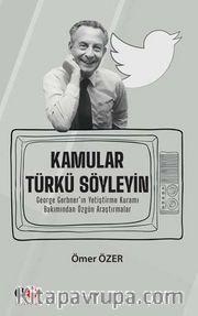 Kamular Türkü Söyleyin <br /> George Gerbner'ın Yetiştirme Kuramı Bakımından Özgün Araştırmalar
