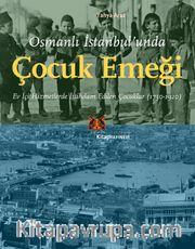 Osmanlı İstanbul'unda Çocuk Emeği <br /> Ev İçi Hizmetlerde İstihdam Edilen Çocuklar (1750-1920)