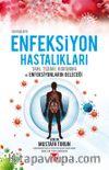 100 Başlıkta Enfeksiyon Hastalıkları & Tanı, Tedavi, Korunma ve Enfeksiyonların Geleceği