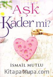 Aşk Kader Mi?
