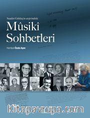 Saadet Güldaş'ın Arşivindeki Mûsikî Sohbetleri