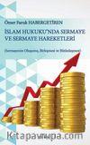 İslam Hukuku'nda Sermaye ve Sermaye Hareketleri & Sermayenin Oluşumu, Birleşmesi ve Bütünleşmesi