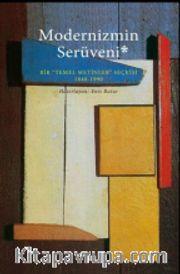 Modernizmin Serüveni <br /> Bir Temel Metinler Seçkisi 1840-1990