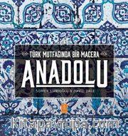 Anadolu: Türk Mutfağında Bir Macera <br /> Anatolia: Adventures In Turkish Cooking