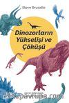 Dinozorların Yükselişi ve Çöküşü & Kayıp Dünyanın Yeni Bir Tarihçesi