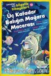 Üç Kafadar Balığın Mağara Macerası / Çocuklar için Bilgelik Hikayeleri 12