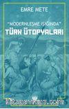 Modernleşme Işığında Türk Ütopyaları