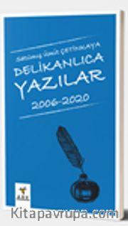 Delikanlıca Yazılar 2006-2020