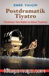 Postdramatik Tiyatro & Tiyatronun Yeni Rejimi ve Alman Tiyatrosu