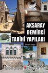 Aksaray Demirci Tarihi Yapıları
