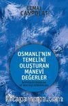 Osmanlı'nın Temelini Oluşturan Manevi Değerler