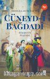 Cüneyd-i Bağdadi & Hikmetin Peşinde