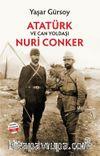Atatürk Ve Can Yoldaşı Nuri Conker