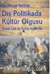 Dış Politikada Kültür Olgusu & Kuzey Irak ve Suriye İç Savaşı